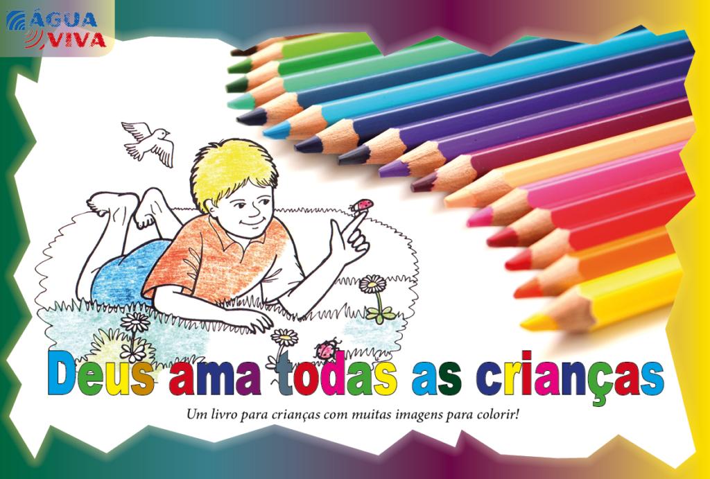 https://www.aaguaviva.com/wp-content/uploads/2017/06/Deus-ama-todas-as-crianças-Capa-1024x691.png