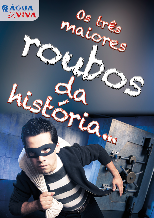 https://www.aaguaviva.com/wp-content/uploads/2017/06/Os-3-maiores-roubos-AAV2.png